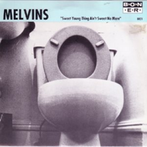 Melvins - Sweet Young Thing Ain't Sweet No More cover art