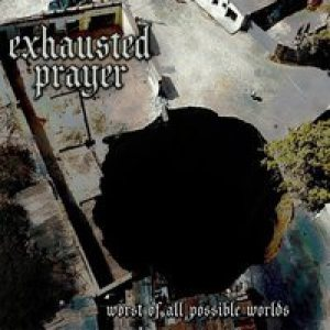 Exhausted Prayer - Worst of All Possible Worlds cover art