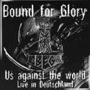 Bound for Glory - Us against the world (Live in Deutschland) cover art