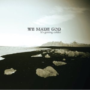We Made God - It's Getting Colder cover art