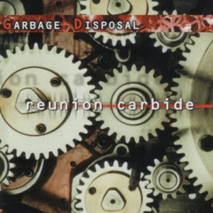 Garbage Disposal - Reunion Carbide cover art