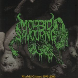 Morbid Savouring - Morbid Crimes 1999-2006 cover art