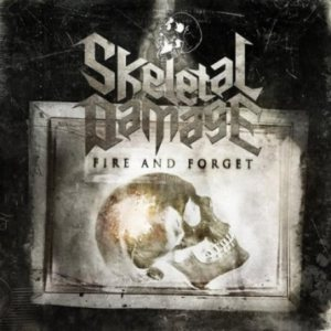 Skeletal Damage - Fire and Forget cover art