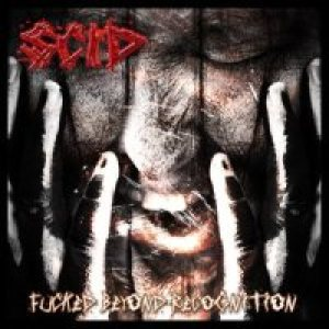Scid - Fucked Beyond Recognition cover art