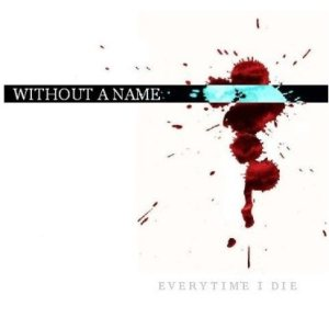 Without A Name - Evertime I Die cover art