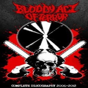 Bloody Act of Terror - Complete Discography 2006-2012 cover art