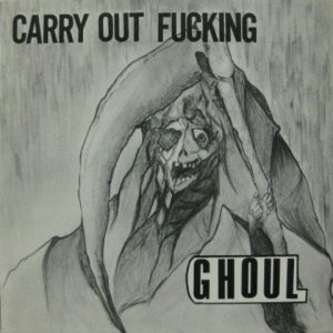 Ghoul - Carry Out Fucking cover art