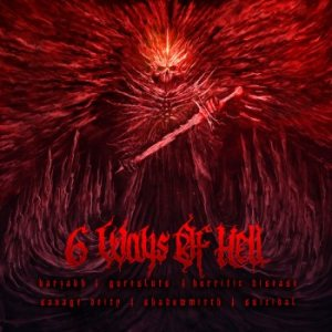 Goresluts / Barzakh / Horrific Disease / Savage Deity / Shadowmirth - 6 Ways of Hell cover art