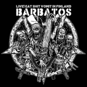 Barbatos - Live! Eat Shit Vomit in Finland cover art