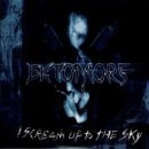Ektomorf - I Scream Up to the Sky cover art