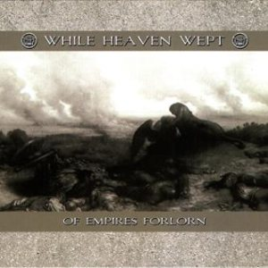 While Heaven Wept - Of Empires Forlorn cover art
