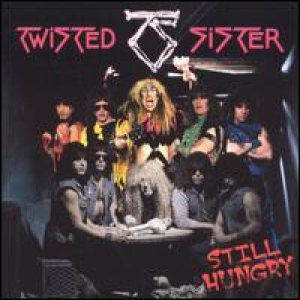 Twisted Sister - Still Hungry cover art