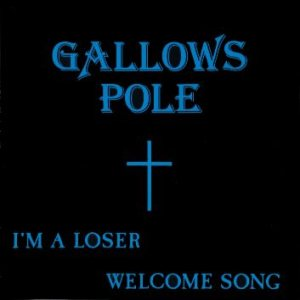 Gallows Pole - I'm a Loser / Welcome Song cover art