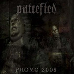 Putrefied - Promo 2005 cover art