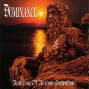 Dominance - Anthems of Ancient Splendour cover art
