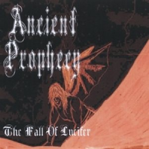 Ancient Prophecy - The Fall of Lucifer cover art