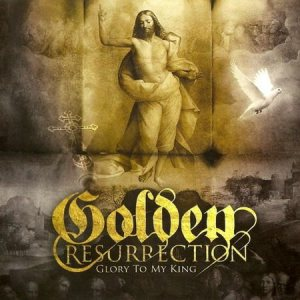 Golden Resurrection - Glory to My King cover art