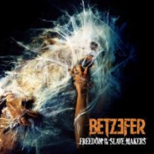 Betzefer - Freedom to the Slave Makers cover art