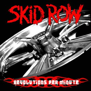 Skid Row - Revolutions Per Minute cover art