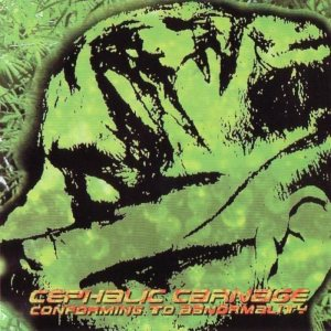 Cephalic Carnage - Conforming to Abnormality cover art
