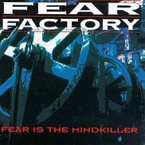 Fear Factory - Fear Is the Mindkiller cover art