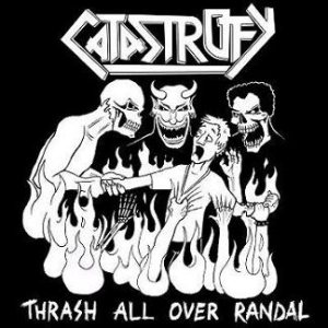 Catastrofy - Thrash All Over Randal cover art