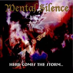 Mental Silence - Here Comes the Storm... cover art