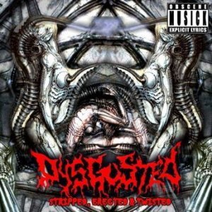Dysgusted - Stripped, Erected & Twisted cover art