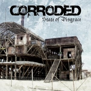 Corroded - State of Disgrace cover art