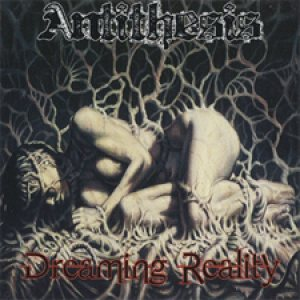 Antithesis - Dreaming Reality cover art