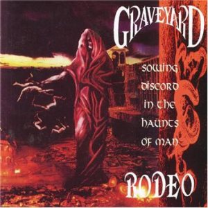 Graveyard Rodeo - Sowing Discord in the Haunts of Man cover art