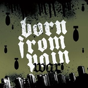 Born from Pain - War cover art