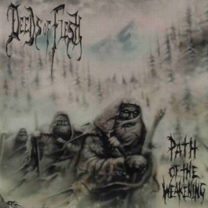 Deeds of Flesh - Path of the Weakening cover art