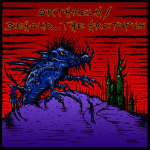 Behold the Arctopus - Behold... the Arctopus / Orthrelm cover art