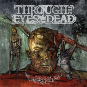 Through The Eyes Of The Dead - Malice cover art