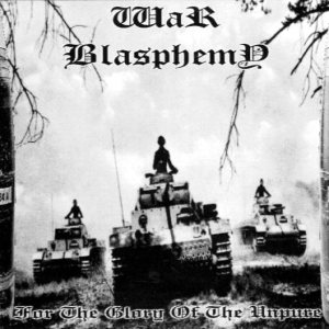 War Blasphemy - For the Glory of the Unpure cover art