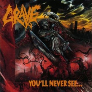 Grave - You'll Never See... cover art