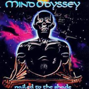 Mind Odyssey - Nailed to the Shade cover art