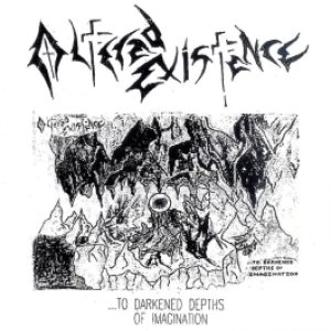 Altered Existence - ...To Darkened Depths of Imagination cover art