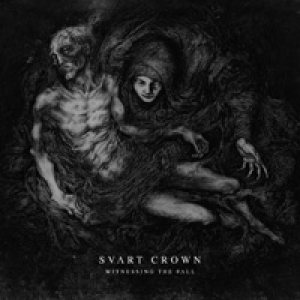 Svart Crown - Witnessing the Fall cover art