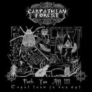 Carpathian Forest - Fuck You All!!!! Caput Tuum in Ano Est cover art