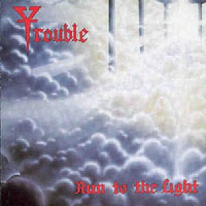 Trouble - Run to the Light cover art