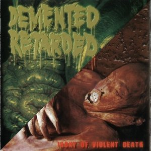 Demented Retarded - Secretion Phase / Irony of Violent Death cover art