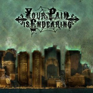 Your Pain Is Endearing - Your Pain Is Endearing cover art