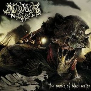 NeverDie - The Source of Black Water cover art
