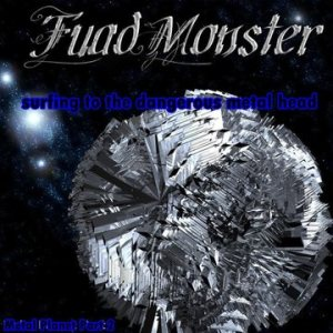 Fuad Monster - Metal Planet Part 2: Surfing to the Dangerous Metal Head cover art