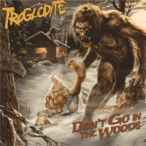Troglodyte - Don't Go in the Woods cover art
