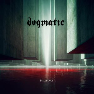 Dogmatic - Hellplace cover art