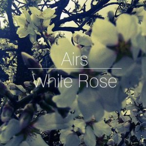 Airs - White Rose cover art