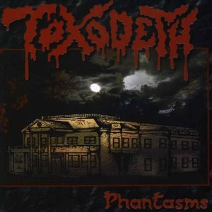 Toxodeth - Phantasms cover art